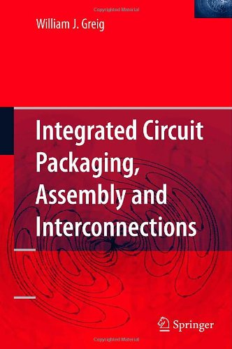 Integrated Circuit Packaging, Assembly and...
