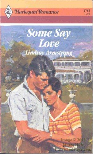Some Say Love (Harlequin Romance)