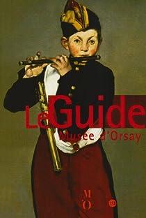 Mus�e d'Orsay : Le guide des collections par Mathieu
