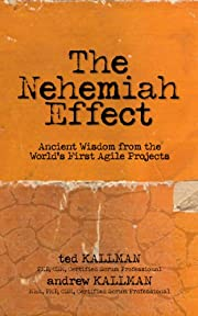 The Nehemiah Effect: Ancient Wisdom from the World's First Agile Projects