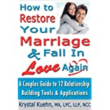 Restore Your Marriage & Fall in Love Again ~ Krystal Kuehn