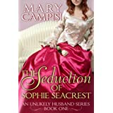 The Seduction of Sophie Seacrest: An Unlikely Husband, Book 1 ~ Mary Campisi