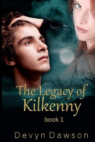 The Legacy of Kilkenny: The Legacy of Kilkenny Book One - The Legacy Series by Devyn Dawson