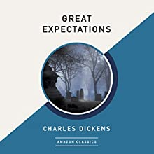 Great Expectations (AmazonClassics Edition) Audiobook by Charles Dickens Narrated by Michael Page