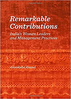 Remarkable Contributions: Indias Women Leaders And Management Practices