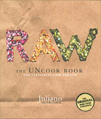 Raw: The Uncook Book: New Vegetarian Food for Life