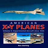 img - for American X & Y Planes, Vol. 2: Experimental Aircraft Since 1945 (Crowood Aviation) book / textbook / text book