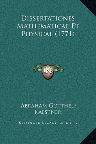 Dissertationes Mathematicae Et Physicae (1771)