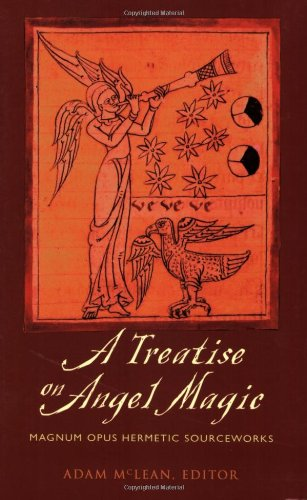 A Treatise on Angel Magic: Magnum Opus Hermetic Sourceworks