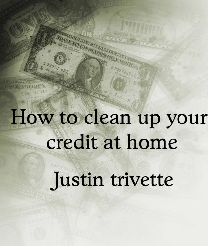 How to clean up your Credit At home