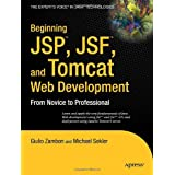 Beginning JSP, JSF & Tomcat Web Development: From Novice to Professionalby Giulio Zambon