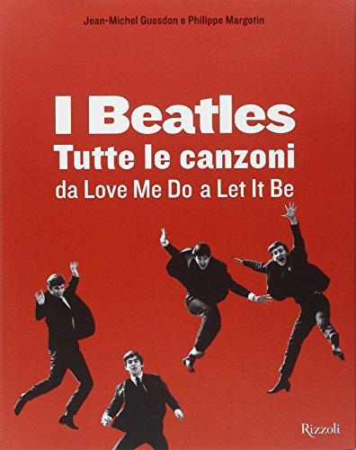 I Beatles. Tutte le canzoni da Love me do a Let it be