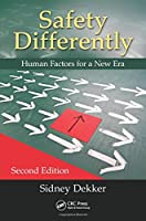 Safety Differently: Human Factors for a New Era, Second Edition