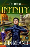 To Hold Infinity (1591024897) by Meaney, John