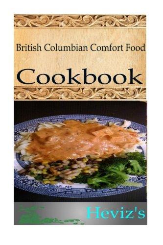 British Columbian Comfort Food by Heviz's