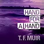 Hand for a Hand: DI Gilchrist, Book 2 | T. F. Muir
