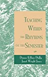 img - for Teaching Within the Rhythms of the Semester by Donna Killian Duffy (1995-04-18) book / textbook / text book