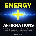 Energy Affirmations: Positive Daily Affirmations to Help Boost Your Energy Level Using the Law of Attraction, Self-Hypnosis, Guided Meditation and Sleep Learning | Stephens Hyang