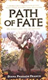 Path of Fate (0451459504) by Francis, Diana Pharoah