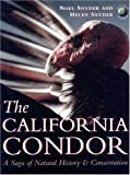 img - for The California Condor: A Saga of Natural History and Conservation (Ap Natural World) book / textbook / text book