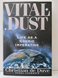 img - for Vital Dust: Life As A Cosmic Imperative Hardcover - January 3, 1995 book / textbook / text book