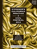 img - for O'Connor's California Practice * Civil Pretrial 2014 book / textbook / text book