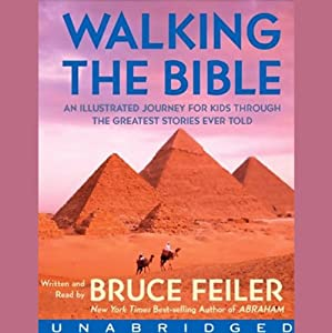 Walking the Bible: An Illustrated Journey for Kids Through the Greatest Stories Ever Told | [Bruce Feiler]