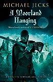 Michael Jecks A Moorland Hanging (Knights Templar)