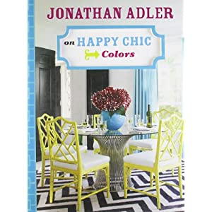 jonathan adler on happy chic colors jonathan adler 9781402774317 books. Black Bedroom Furniture Sets. Home Design Ideas