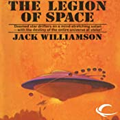 The Legion of Space: Legion of Space, Book 1 | [Jack Williamson]