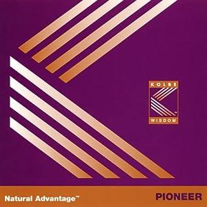 Natural Advantage: Pioneer/Kolbe Concept | [Kathy Kolbe]