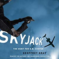 Skyjack: The Hunt for D. B. Cooper (       UNABRIDGED) by Geoffrey Gray Narrated by Geoffrey Gray
