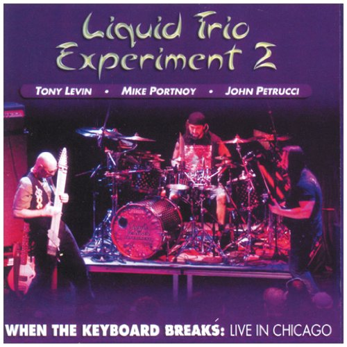 Liquid Trio Experiment 2 – When the Keyboard Breaks Live in Chicago (2009) [FLAC]