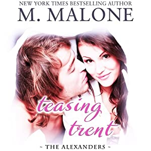 Teasing Trent: The Alexanders, prequel | [M. Malone]