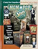 Mom and pop stores: A country store compendium of merchandising tools for display and value guide