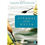 Eternal on the Waterby Joseph Monninger