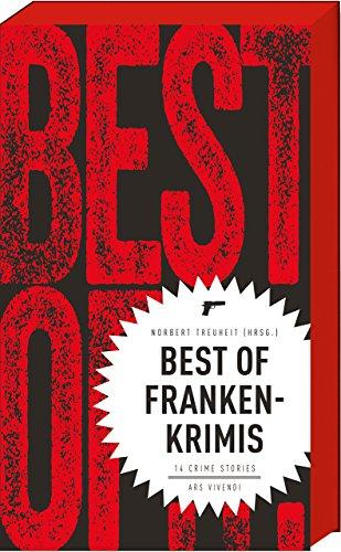 (Hrsg.), Norbert Treuheit: Best of Frankenkrimis - 14 Crime Stories