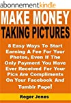 Make Money Taking Pictures: 8 Easy Wa...
