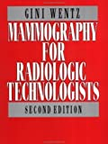 img - for Mammography for Radiologic Technologists by Virginia Wentz (1996-09-01) book / textbook / text book