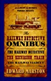 The Railway Detective Omnibus: The Railway Detective; The Excursion Train; The Railway Viaduct (0749009640) by Marston, Edward