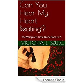 Can You Hear My Heart Beating? (The Vampire's Little Black Book Book 7) (English Edition)