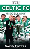 The Celtic Miscellany (Miscellany (History Press)) (0752464620) by Potter, David