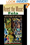 Arrest the Music!: Fela and His Rebel...
