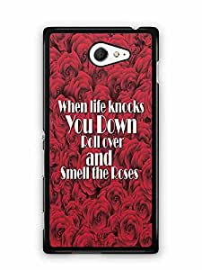 YuBingo When Life Knocks you Down, Roll Over and Smell the Roses Designer Mobile Case Back Cover for Sony Xperia M2