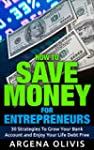 How To Save Money For Entrepreneurs:...