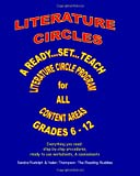 Literature Circles: A Ready...Set...Teach Literature Circle Program for the Content Areas Grades 6 - 12