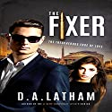 The Fixer Audiobook by D A Latham Narrated by Kevin Theis