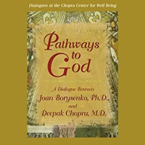 Pathways to God | [Joan Borysenko, Deepak Chopra]