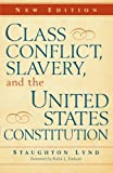 img - for Class Conflict, Slavery, and the United States Constitution:2nd (Second) edition book / textbook / text book