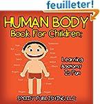 Human Body Book For Children: Learnin...